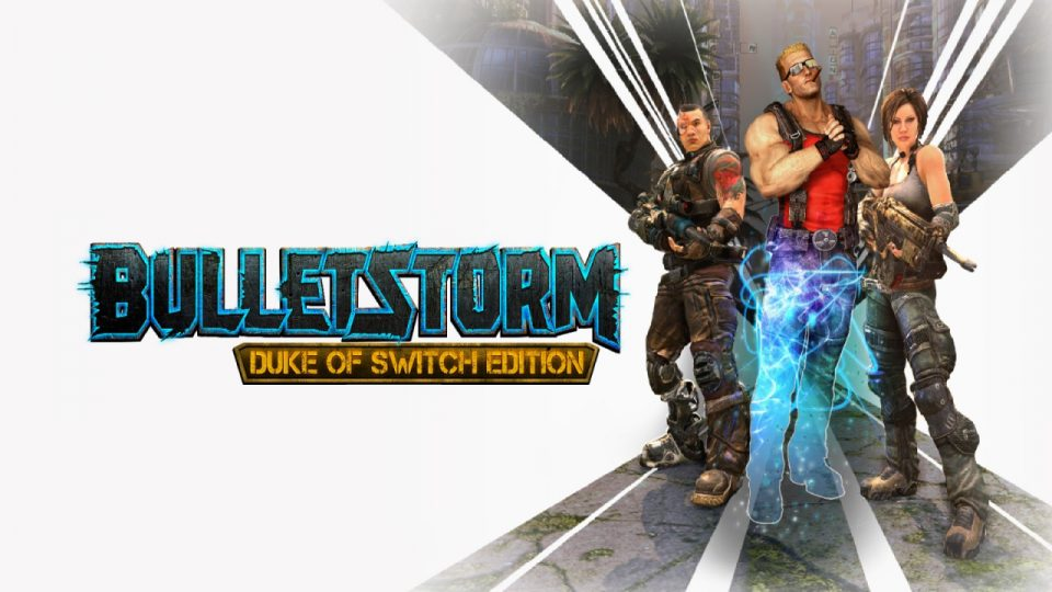 Bulletstorm: Duke of Switch