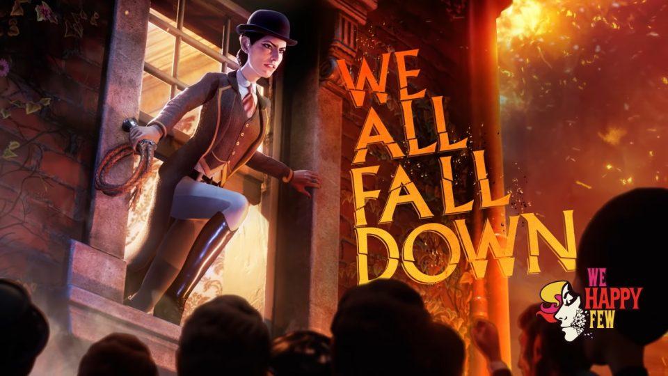 We All Fall Down We Happy Few