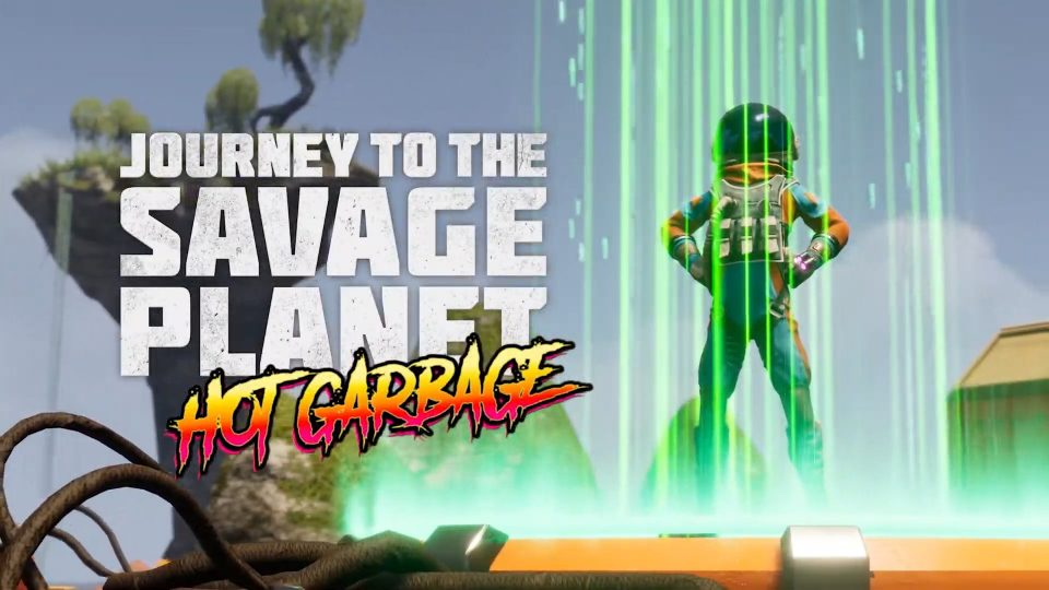 Hot Garbage DLC Journey to the Savage Planet