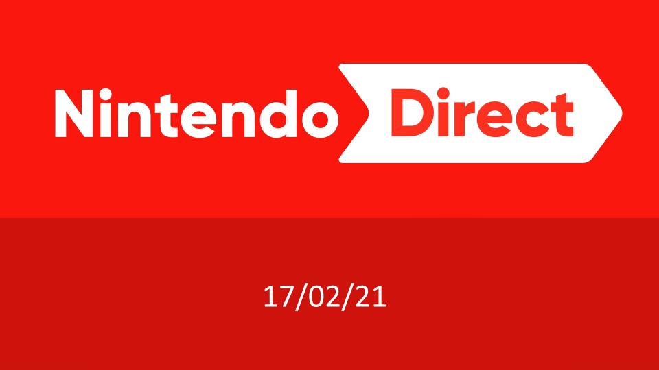 Nintendo Direct 17/02/21